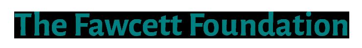 The Fawcett Foundation