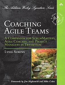 Book Cover of Coaching Agile Teams: A Companion for ScrumMasters, Agile Coaches, and Project Managers in Transition