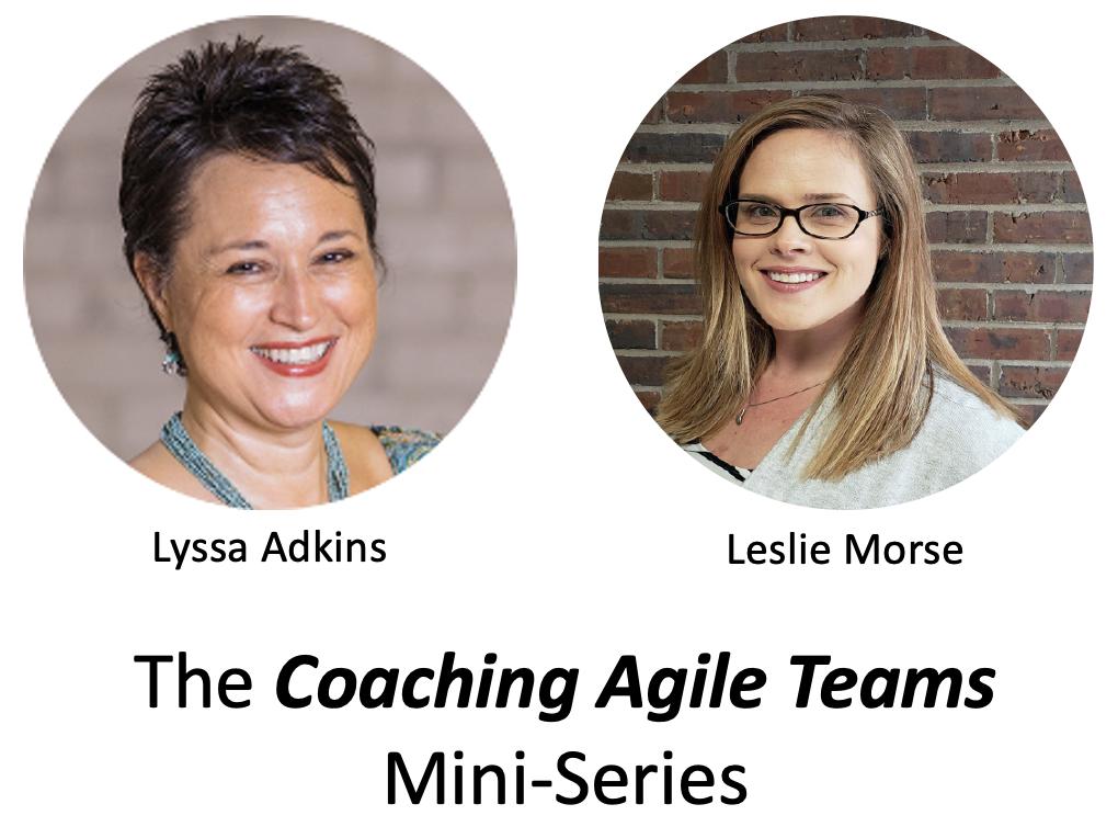 Coaching Agile Teams Mini-Series